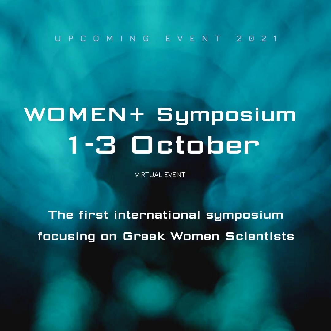 WOMEN+ Symposium 1 2 3 October 2021 Virtual Event | The First International Symposium focusing on Greek Women Scientists
